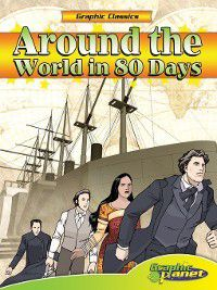 Graphic Classics: Around the World in 80 Days, Jules Verne