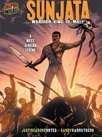 Graphic Myths and Legends: Sunjata, Ron Fontes & Justine Fontes