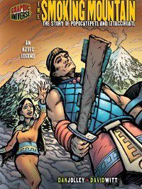 Graphic Myths and Legends: The Smoking Mountain, Dan Jolley