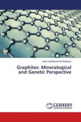 Graphites: Mineralogical and Genetic Perspective, Baiju Kalathilparambil Rajappan