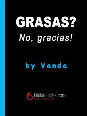 Grasas? No, gracias!, Vanda