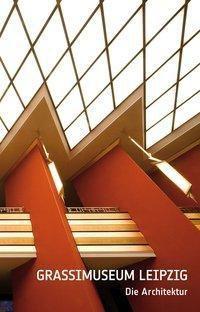 Grassimuseum Leipzig, Die Architektur, Olaf Thormann, Helga Schulze-Brinkop