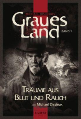 Graues Land - Novellen-Serie: Graues Land - Träume aus Blut und Rauch, Michael Dissieux
