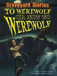 Graveyard Diaries: To Werewolf or Not to Werewolf, Baron Specter