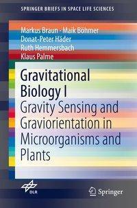 Gravitational Biology I, Markus Braun, Maik Böhmer, Donat-Peter Häder, Ruth Hemmersbach, Klaus Palme