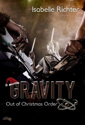 Gravity: Out of Christmas Order - Isabelle Richter |