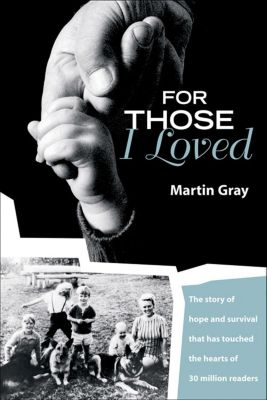 Gray, M: For Those I Loved, Martin Gray