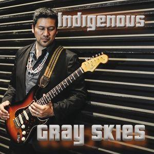 Gray Skies, Indigenous