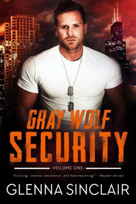 Gray Wolf Security: Gray Wolf Security, Glenna Sinclair