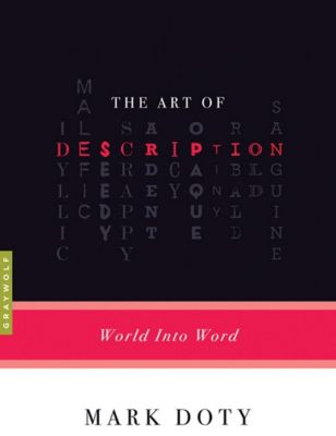 Graywolf Press: The Art of Description, Mark Doty