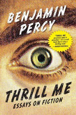 Graywolf Press: Thrill Me, Benjamin Percy