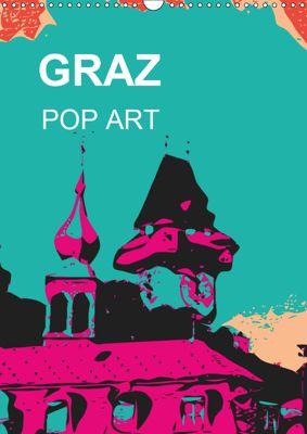 GRAZ POP ART (Wandkalender 2019 DIN A3 hoch), Reinhard Sock