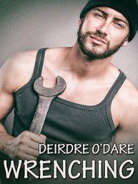 Grease Monkeys Inc.: Wrenching, Deirdre O'Dare