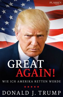 Great Again!, Donald J. Trump