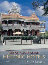 Great Australian Historic Hotels, Barry Stone