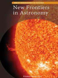 Great Discoveries in Science: New Frontiers in Astronomy, Elizabeth Schmermund