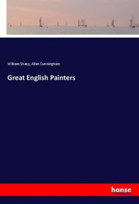 Great English Painters, William Sharp, Allan Cunningham