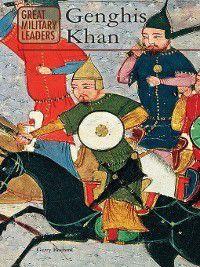Great Military Leaders: Genghis Khan, Kassi Radomski
