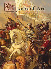 Great Military Leaders: Joan of Arc, Kristin Thiel