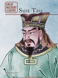 Great Military Leaders: Sun Tzu, Meghan Cooper