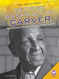 Great Minds of Science Set 2: George Washington Carver, Julia Garstecki