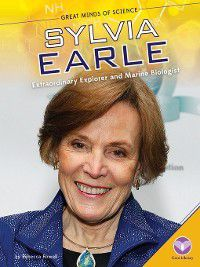 Great Minds of Science Set 2: Sylvia Earle, Rebecca Rowell