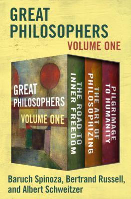 Great Philosophers Volume One, Bertrand Russell, Albert Schweitzer, Baruch Spinoza