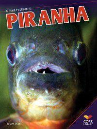 Great Predators: Piranha, Ann Ingalls