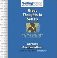 Great Thoughts to Sell By, Gerhard Gschwandtner