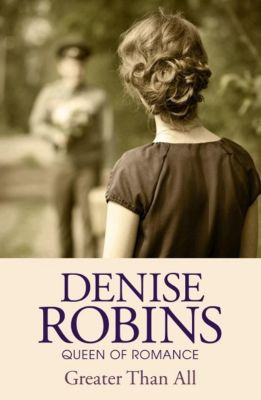 Greater Than All, denise Robins