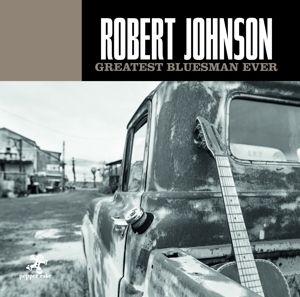 Greatest Bluesman Ever, Robert Johnson