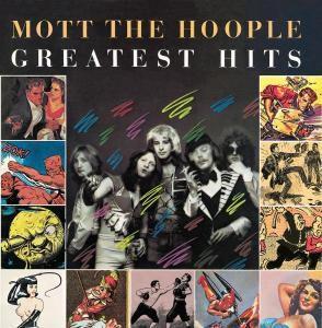 Greatest Hits, Mott The Hoople
