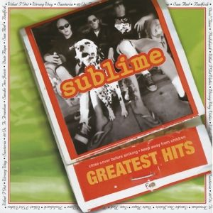 Greatest Hits, Sublime