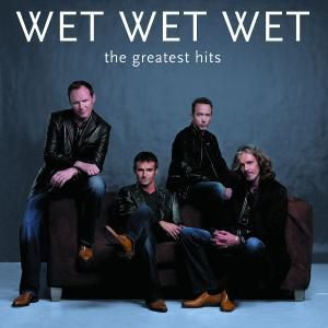 Greatest Hits, Wet Wet Wet