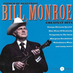 Greatest Hits, Bill Monroe