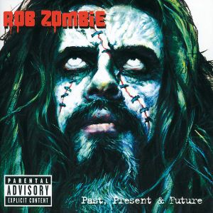 Greatest Hits: Past, Present & Future, Rob Zombie
