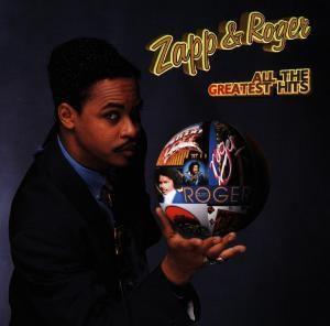 Greatest Hits Vol. 1, Zapp & Roger