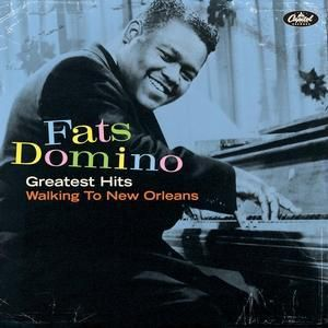Greatest Hits/Walking To New Orleans, Fats Domino