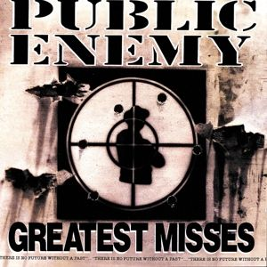 Greatest Misses, Public Enemy
