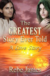 Greatest Story Ever Told: A Love Story, Rebe James