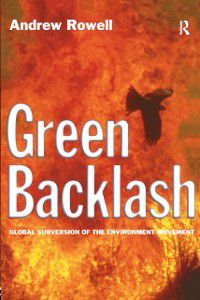 Green Backlash, Andrew Rowell