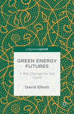 Green Energy Futures: A Big Change for the Good, David Elliott