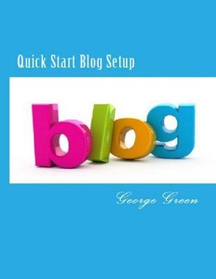 Green, G: Quick Start Blog Setup, George Green