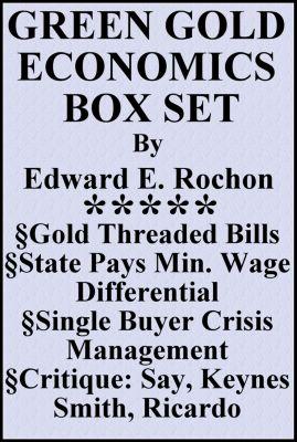 Green Gold Economics Box Set, Edward E. Rochon