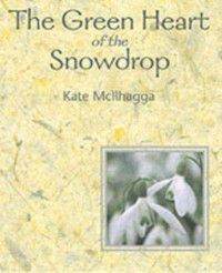 Green Heart of the Snowdrop, Kate McIlhagga