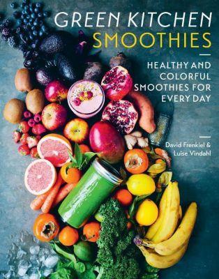 Green Kitchen Smoothies, David Frenkiel, Luise Vindahl