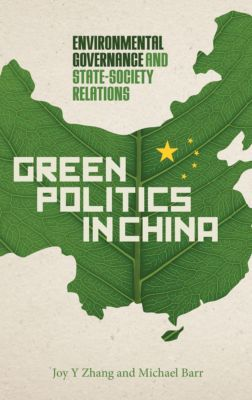 Green Politics in China, Michael Barr, Joy Y Zhang