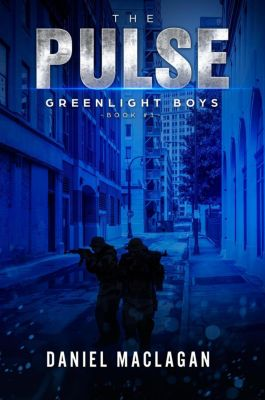 Greenlight Boys: The Pulse (Greenlight Boys, #1), Daniel Maclagan