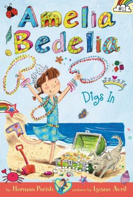 Greenwillow Books: Amelia Bedelia Chapter Book #12: Amelia Bedelia Digs In, Herman Parish