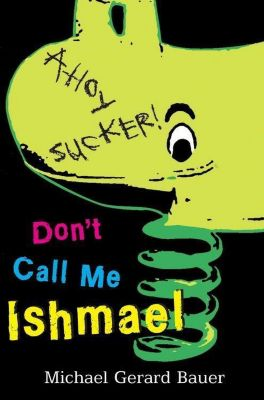 Greenwillow Books: Don't Call Me Ishmael, Michael Gerard Bauer